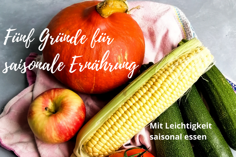 Fünf Gründe für saisonale Ernährung